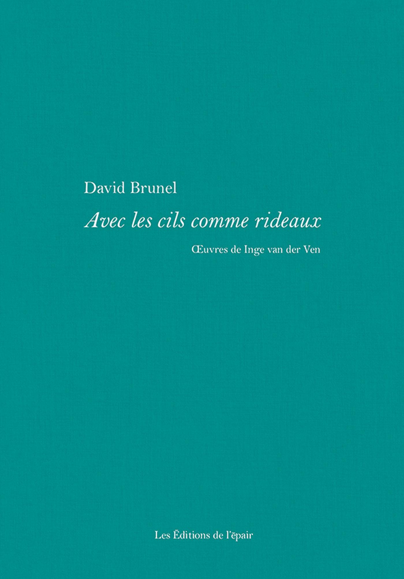 Avec les cils comme rideaux - David Brunel